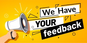 We have your feedback